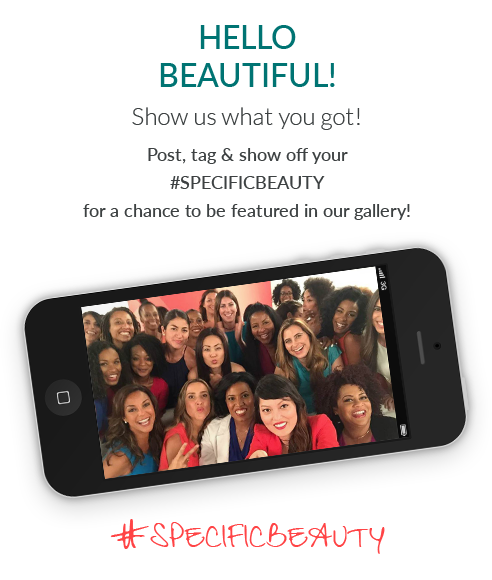 Post, tag & show off your #SPECIFICBEAUTY for a chance to be featured in our gallery!